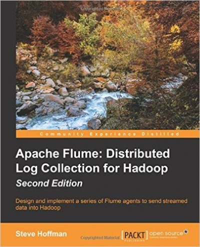 Apache Flume: Distributed Log Collection for Hadoop, 2nd Edition - pdf -  电子书免费下载