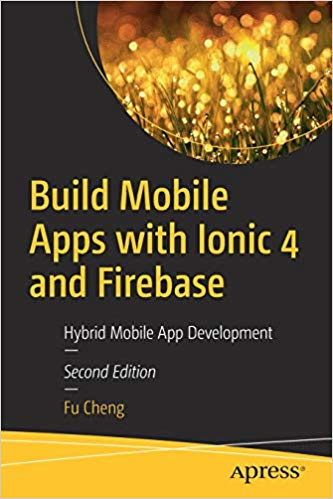 Build Mobile Apps with Ionic 4 and Firebase - pdf -  电子书免费下载